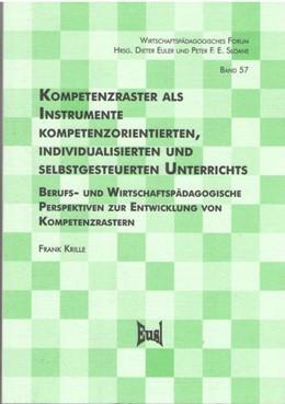 Abbildung von Krille | Kompetenzraster als Instrumente kompetenzorientierten, individualisierten und selbstgesteuerten Unterrichts | 1. Auflage | 2016 | beck-shop.de