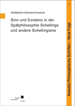Abbildung von Schmied-Kowarzik | Sinn und Existenz in der Spätphilosophie Schellings und andere Schellingiana | 2016