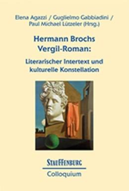 Abbildung von Agazzi / Gabbiadini / Lützeler | Hermann Brochs Vergil-Roman | 2016 | Literarischer Intertext und ku...