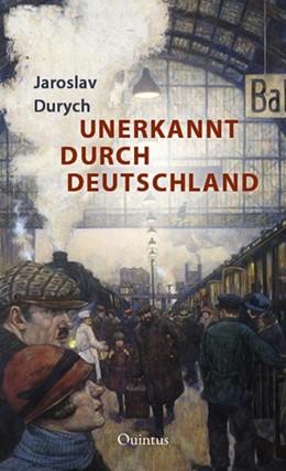 Abbildung von Durych   Unerkannt durch Deutschland   1. Auflage   2016   beck-shop.de
