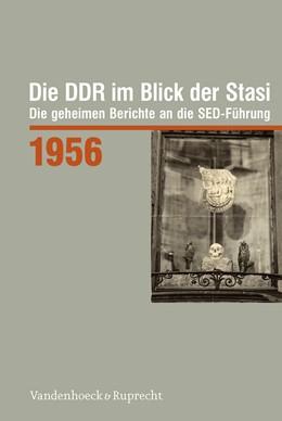 Abbildung von Die DDR im Blick der Stasi 1956   1. Auflage   2016   beck-shop.de