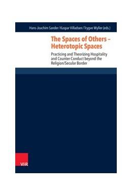 Abbildung von Wyller / Sander / Villadsen   The Spaces of Others - Heterotopic Spaces   2016   Practicing and Theorizing Hosp...