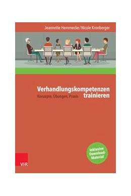Abbildung von Hemmecke / Kronberger | Verhandlungskompetenzen trainieren | 1. Auflage | 2016 | beck-shop.de