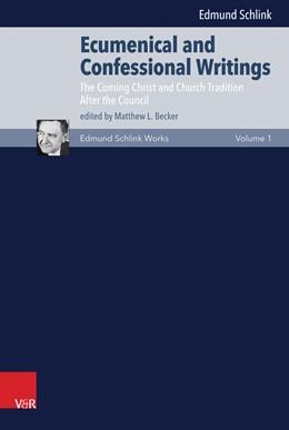 Abbildung von Schlink / Becker | Ecumenical and Confessional Writings 1 | 2016 | Volume 1: The Coming Christ an...