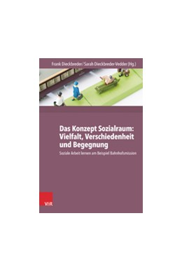 Abbildung von Dieckbreder-Vedder / Dieckbreder   Das Konzept Sozialraum: Vielfalt, Verschiedenheit und Begegnung   2016   Soziale Arbeit lernen am Beisp...