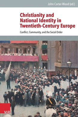 Abbildung von Wood | Christianity and National Identity in Twentieth-Century Europe | 2016 | Conflict, Community, and the S...