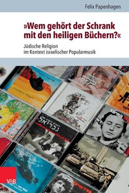 Abbildung von Papenhagen | »Wem gehört der Schrank mit den heiligen Büchern?« | 1. Auflage | 2016 | beck-shop.de