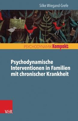 Abbildung von Wiegand-Grefe | Psychodynamische Familienintervention in Familien mit chronischer Krankheit | 2017