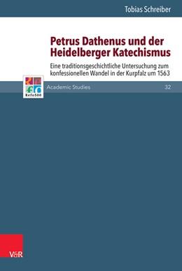 Abbildung von Schreiber   Petrus Dathenus und der Heidelberger Katechismus   2017   Eine traditionsgeschichtliche ...