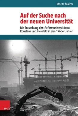 Abbildung von Mälzer | Auf der Suche nach der neuen Universität | 1. Auflage | 2016 | beck-shop.de