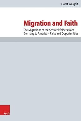 Abbildung von Weigelt   Migration and Faith   1. Auflage   2017   beck-shop.de