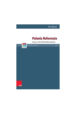 Abbildung von Wilczek   Polonia Reformata   2016   Essays on the Polish Reformati...