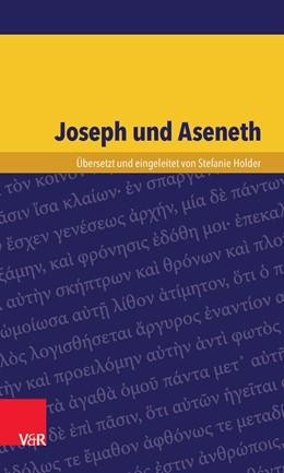 Abbildung von Holder   Joseph und Aseneth   2016   Ein Roman über richtiges und f...
