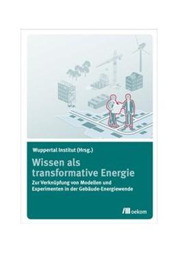 Abbildung von Wissen als transformative Energie | 2016 | Zur Verknüpfung von Modellen u...