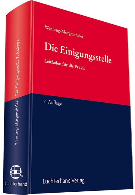 Die Einigungsstelle | Wenning-Morgenthaler | 7. Auflage, 2017 | Buch (Cover)