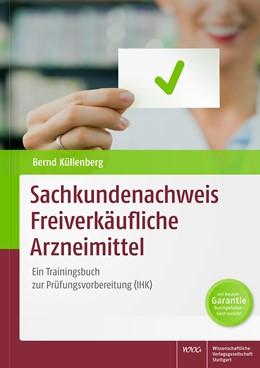 Abbildung von Küllenberg   Sachkundenachweis Freiverkäufliche Arzneimittel   1. Auflage   2016   beck-shop.de