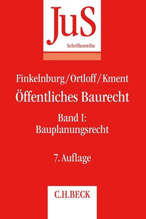 Öffentliches Baurecht Band I: Bauplanungsrecht | Finkelnburg / Ortloff / Kment | 7., neu bearbeitete Auflage, 2017 | Buch (Cover)