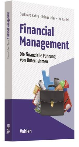 Abbildung von Kahre / Laier / Vanini | Financial Management | 2019 | Die finanzielle Führung von Un...