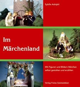 Abbildung von Adolphi | Im Märchenland | 2006 | Mit Figuren und Bildern Märche...