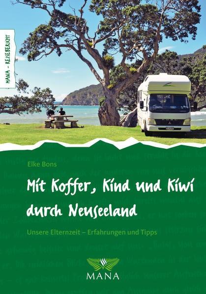 Mit Koffer, Kind und Kiwi durch Neuseeland   Bons   1. Auflage, 2016   Buch (Cover)