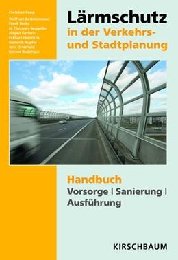 Abbildung von Popp / Bartolomaeus / Berka | Lärmschutz in der Verkehrs- und Stadtplanung | 2016 | Handbuch Vorsorge Sanierung Au...