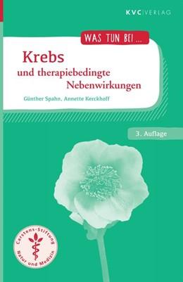 Abbildung von Spahn / Kerckhoff | Krebs und therapiebedingte Nebenwirkungen | 3. Auflage | 2016 | beck-shop.de