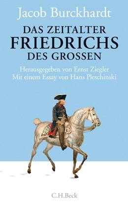 Abbildung von Burckhardt / Ziegler | Das Zeitalter Friedrichs des Großen | 1. Auflage | 2012 | beck-shop.de