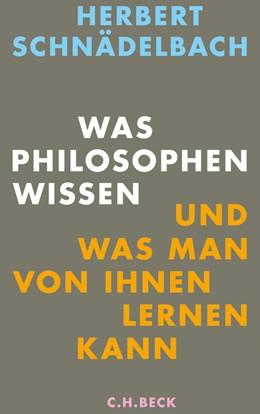 Abbildung von Schnädelbach   Was Philosophen wissen   1. Auflage   2012   beck-shop.de