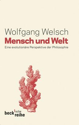 Abbildung von Welsch | Mensch und Welt | 2012 | Philosophie in evolutionärer P... | 6039