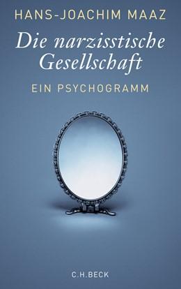 Abbildung von Maaz | Die narzisstische Gesellschaft | 2. Auflage | 2012 | Ein Psychogramm