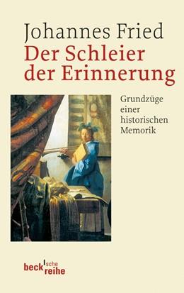 Abbildung von Fried | Der Schleier der Erinnerung | 1. Auflage | 2012 | 6022 | beck-shop.de