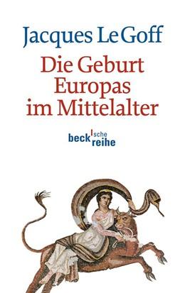 Abbildung von Le Goff   Die Geburt Europas im Mittelalter   2012   6041