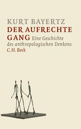 Abbildung von Bayertz | Der aufrechte Gang | 2012 | Eine Geschichte des anthropolo...