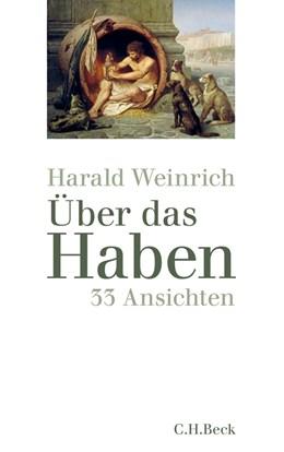 Abbildung von Weinrich | Über das Haben | 1. Auflage | 2012 | beck-shop.de
