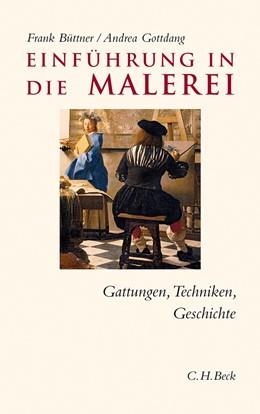 Abbildung von Büttner / Gottdang | Einführung in die Malerei | 1. Auflage | 2013 | beck-shop.de