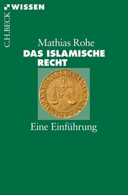 Abbildung von Rohe | Das islamische Recht | 1. Auflage | 2013 | 2777 | beck-shop.de