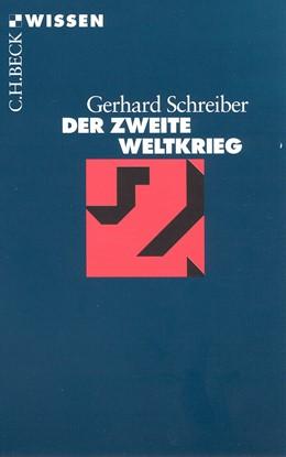 Abbildung von Schreiber   Der Zweite Weltkrieg   5. Auflage   2013   2164   beck-shop.de