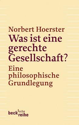 Abbildung von Hoerster | Was ist eine gerechte Gesellschaft? | 1. Auflage | 2013 | 6108 | beck-shop.de