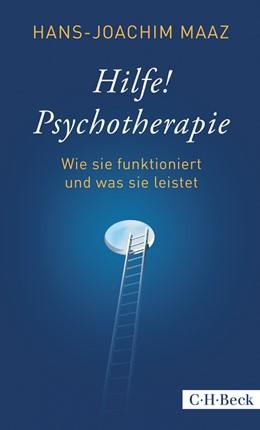 Abbildung von Maaz   Hilfe! Psychotherapie   1. Auflage   2014   6130   beck-shop.de