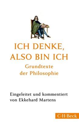 Abbildung von Martens   Ich denke, also bin ich   5. Auflage   2014   Grundtexte der Philosophie   1364