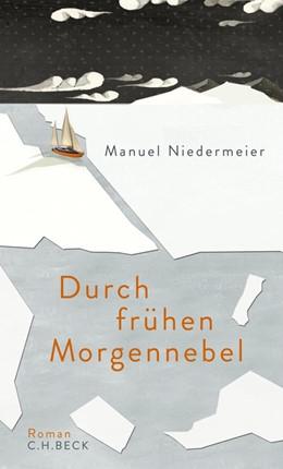 Abbildung von Niedermeier   Durch frühen Morgennebel   2014   Roman