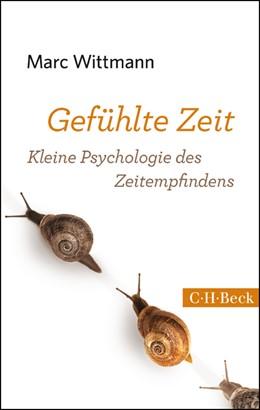 Abbildung von Wittmann | Gefühlte Zeit | 4. Auflage | 2016 | Kleine Psychologie des Zeitemp... | 6070