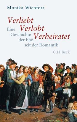 Abbildung von Wienfort | Verliebt, Verlobt, Verheiratet | 2014 | Eine Geschichte der Ehe seit d...