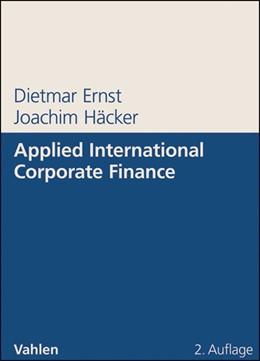 Abbildung von Ernst / Häcker   Applied International Corporate Finance   2. Auflage   2012   beck-shop.de