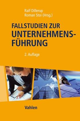 Abbildung von Dillerup / Stoi   Fallstudien zur Unternehmensführung   2. Auflage   2012   beck-shop.de