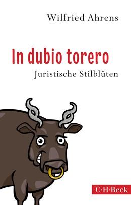 Abbildung von Ahrens   In dubio torero   1. Auflage   2015   6199   beck-shop.de