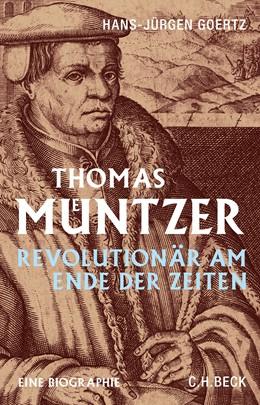 Abbildung von Goertz   Thomas Müntzer   2015   Revolutionär am Ende der Zeite...