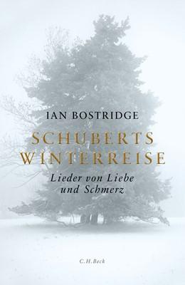 Abbildung von Bostridge   Schuberts Winterreise   2015   Lieder von Liebe und Schmerz