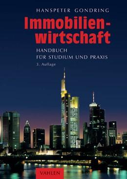 Abbildung von Gondring | Immobilienwirtschaft | 3. Auflage | 2013 | Handbuch für Studium und Praxi...