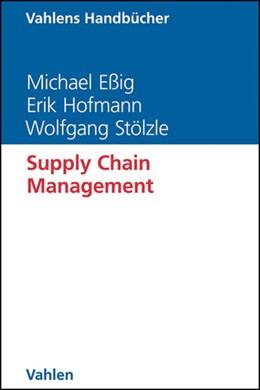 Abbildung von Eßig / Hofmann   Supply Chain Management   1. Auflage   2013   beck-shop.de